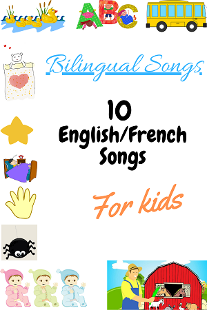 10 Bilingual English French Songs for Kids