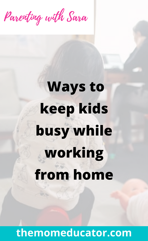 ways to keep kids busy while working from home