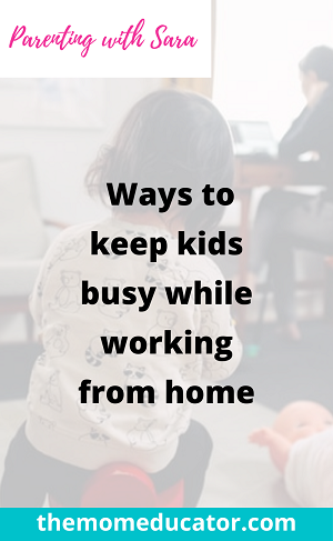 ways to keep child busy while working from home