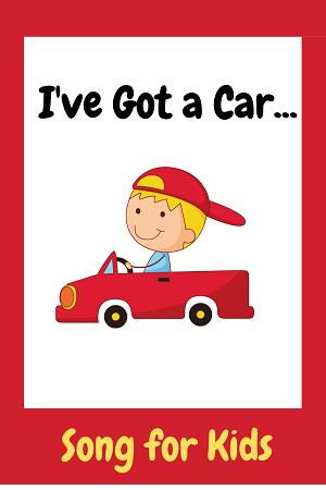 I've got a car - car songs for kids